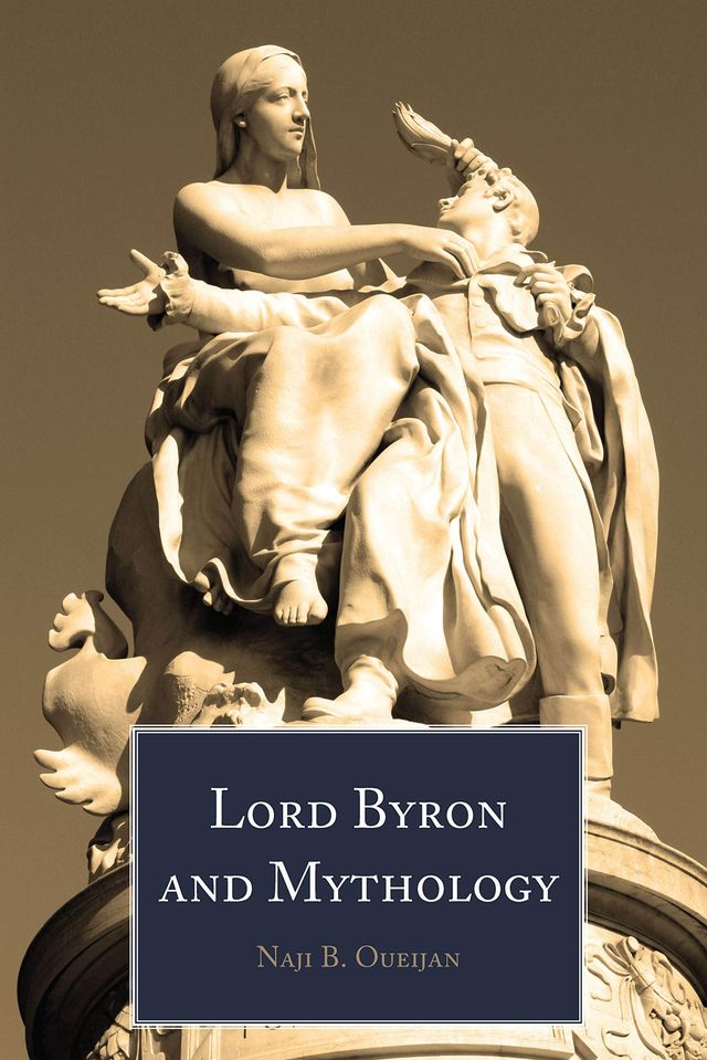 """LORD BYRON AND MYTHOLOGY"" By Professor Naji Oueijan, Notre Dame University, Lebanon"